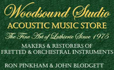 Woodsound Studio Acoustic Music Store, Makers and Restorers of Fretted & Orchestral Stringed Instruments, Ron Pinkham & John Blodgett